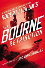 Robert Ludlum's the Bourne Retribution - Eric Van Lustbader