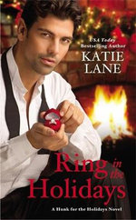 Ring in the Holidays : Hunk for the Holidays - Katie Lane