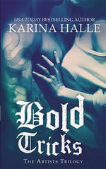 Bold Tricks : Artists Trilogy - Karina Halle