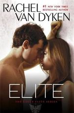 Elite : Eagle Elite : Book 1 - Rachel Van Dyken