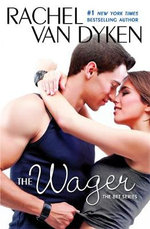 The Wager : The Bet Series : Book 2 - Rachel Van Dyken