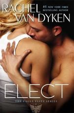 Elect : Eagle Elite : Book 2 - Rachel Van Dyken