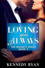 Loving You Always - Kennedy Ryan