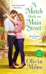 A Match Made on Main Street : Briar Creek - Olivia Miles