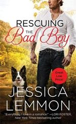 Rescuing the Bad Boy : Second Chance - Jessica Lemmon