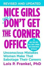 Nice Girls Don't Get the Corner Office - Lois P. Frankel