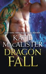 Dragon Fall : Dragon Fall - Katie MacAlister