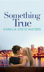 Something True : Out in Portland Novel - Karelia Stetz-Waters