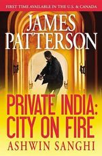Private India : City on Fire - James Patterson