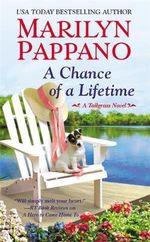 A Chance of a Lifetime : Tallgrass Novel - Marilyn Pappano