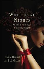 Wuthering Nights : An Erotic Retelling of Wuthering Heights - Emily Bronte