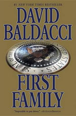 First Family : Sean King and Michelle Maxwell Series : Book 4  - David Baldacci
