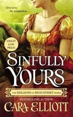 Sinfully Yours : The Hellions of High Str - Cara Elliott