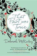 That Part Was True - Deborah McKinlay