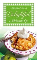 Delightful : Big Sky Pie - Adrianne Lee