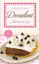 Decadent : Big Sky Pie - Adrianne Lee