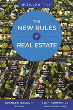 Zillow Talk : The New Rules of Real Estate - Spencer Rascoff