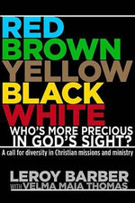 Red, Yellow, Black, and White : Who's More Precious in His Sight? - Leroy Barber