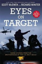 Eyes on Target : Inside Stories from the Brotherhood of the U.S. Navy Seals - Scott McEwen