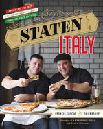 Staten Italy : Nothin' But the Best Italian-American Classics, from Our Block to Yours - Francis Garcia