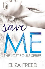 Save Me : Lost Souls - Eliza Freed