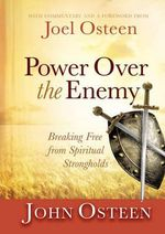 Power Over the Enemy : Breaking Free from Spiritual Strongholds - John Osteen