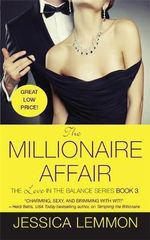 The Millionaire Affair : Love in the Balance - Jessica Lemmon