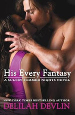 His Every Fantasy : Sultry Summer Nights - Delilah Devlin