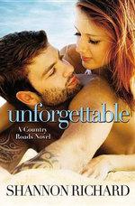 Unforgettable : Country Roads Novel - Shannon Richard