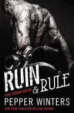 Ruin & Rule : Pure Corruption - Pepper Winters