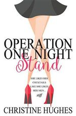 Operation One Night Stand - Christine Hughes