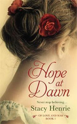Hope at Dawn : Of Love and War - Stacy Henrie
