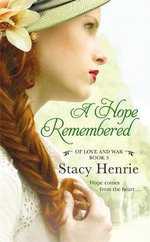 A Hope Remembered : Of Love and War - Stacy Henrie