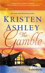 The Gamble : Colorado Mountain - Kristen Ashley