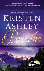 Breathe : Colorado Mountain - Kristen Ashley