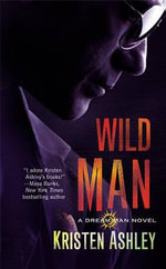 Wild Man : Dream Man - Kristen Ashley