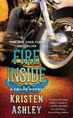 Fire Inside : A Chaos Novel - Kristen Ashley