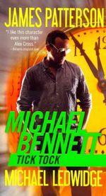 Tick Tock : Michael Bennett - James Patterson