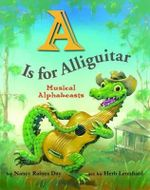 A is for Alliguitar : Musical Alphabeasts - Nancy Raines Day