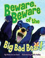 Beware, Beware of the Big Bad Bear! - Dianne de Las Casas