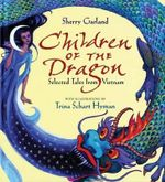 Children of the Dragon : Selected Tales from Vietnam - Sherry Garland