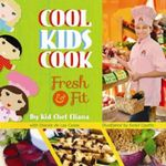 Cool Kids Cook: Fresh and Fit : Fresh and Fit - Kid Eliana