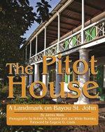 The Pitot House : A Landmark on Bayou St. John - James Wade