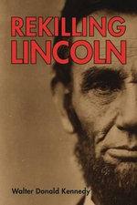 Rekilling Lincoln - Walter Kennedy