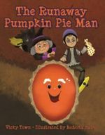 The Runaway Pumpkin Pie Man - Vicky Town