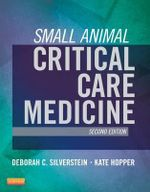 Small Animal Critical Care Medicine - Deborah Silverstein