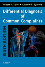 Differential Diagnosis of Common Complaints : with STUDENT CONSULT Online Access - Robert H. Seller