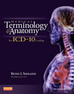 Medical Terminology and Anatomy for ICD-10 Coding - Betsy J. Shiland