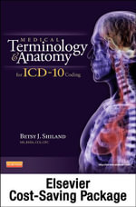Medical Terminology Online for Medical Terminology and Anatomy for ICD-10 Coding (User Guide, Access Code and Textbook Package) - Betsy J Shiland