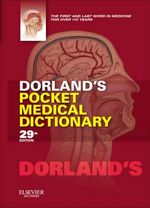 Dorland's Pocket Medical Dictionary : Dorland's Medical Dictionary Ser. - Dorland